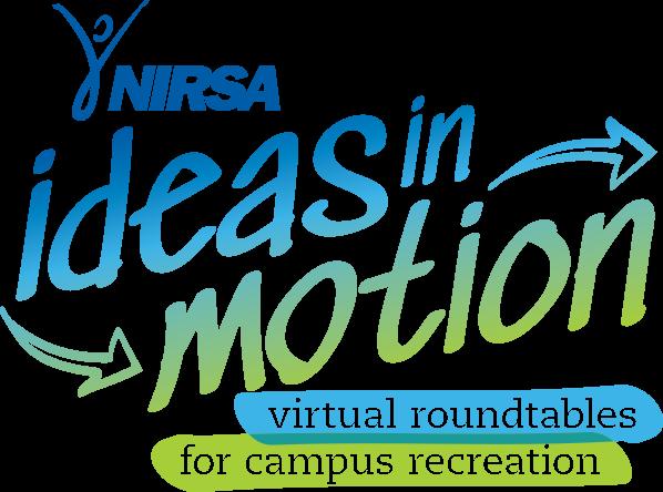 NIRSA Ideas in Motion Virtual Roundtable Series